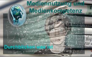 mediennutzung und medienkompetenz - durchblicken was ist
